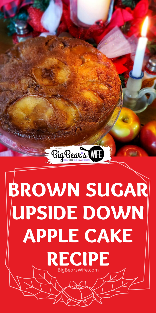 Brown Sugar Upside Down Apple Cake - This Brown Sugar Upside Down Apple Cake is a old fashioned apple cake with a modern shortcut in the ingredients list! It's beautiful,  delicious and super easy to make!