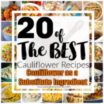 20 of the Best Cauliflower Recipes : Cauliflower as a Substitute Ingredient