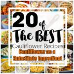 20 of the Best Cauliflower Recipes : Cauliflower as a Substitute Ingredient