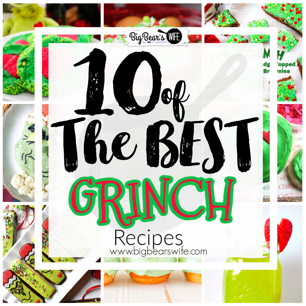 10 of the Best Grinch Inspired Recipes - The Grinch is one of the most loved Holiday characters out there! These recipes are proving that he's got the Christmas spirit - You'll love checking out 10 of the BEST Grinch Inspired recipes here! via @bigbearswife