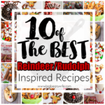 10 of BEST the Reindeer Rudolph Inspired Recipes