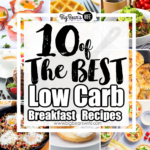 10 of the Best Low Carb Breakfast Recipes