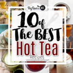 10 of the Best Hot Tea Recipes