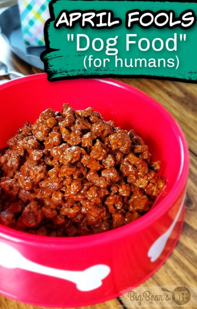 Dog Food for Humans - APRIL FOOLS