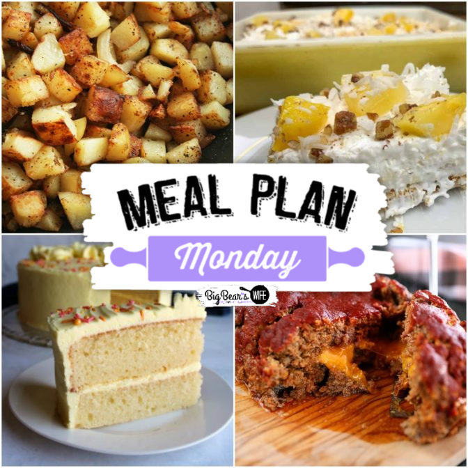 This week's Meal Plan Monday is full of recites like First Watch Potatoes, Easy No-Bake Pineapple Lush, Lemon Velvet Cake and Ultimate Enchilada Meatloaf