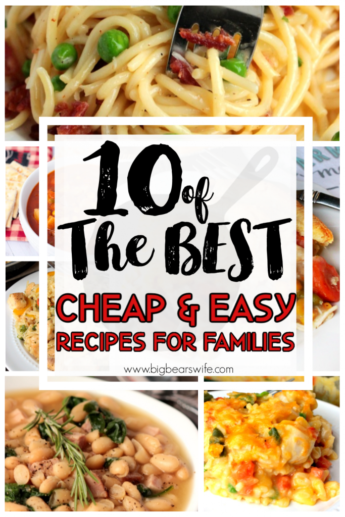 10 Delicious Cheap and Easy Meals for your Family- Spend less money at the grocery store but still make filling meals with the recipes in this list of 10 Delicious Cheap and Easy Meals for your Family!