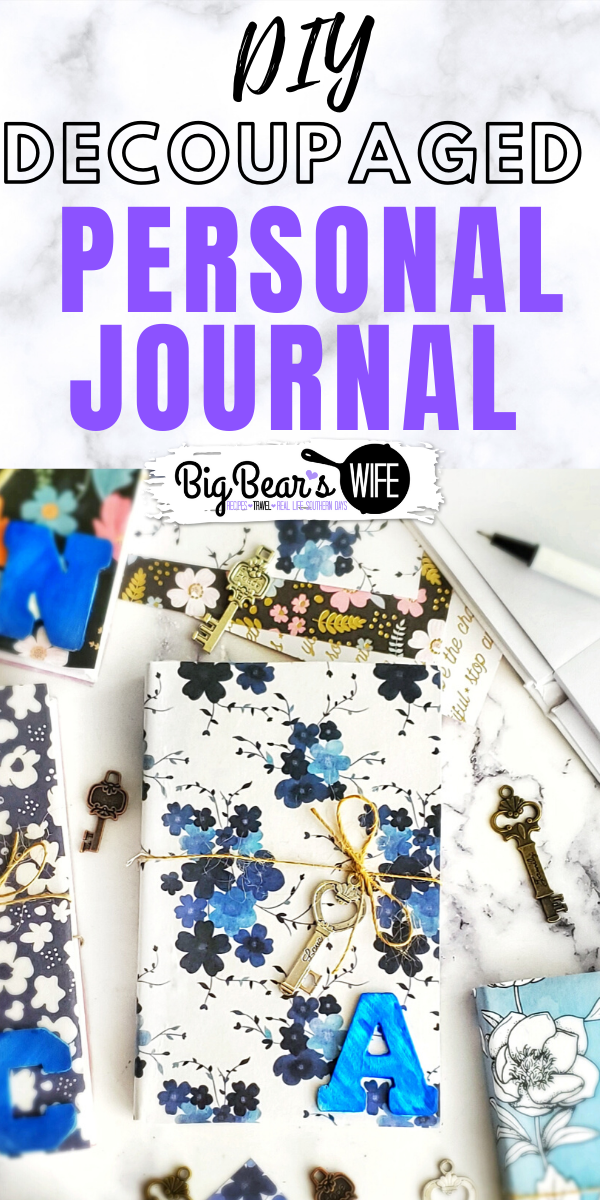 DIY Decoupaged Personal Journal - Throwing your emotions onto the pages of a journal can really help relieve stress and creating your own journal to fit your own personal style makes it even better! Here are step by step directions for creating your own DIY Decoupaged Personal Journal. via @bigbearswife