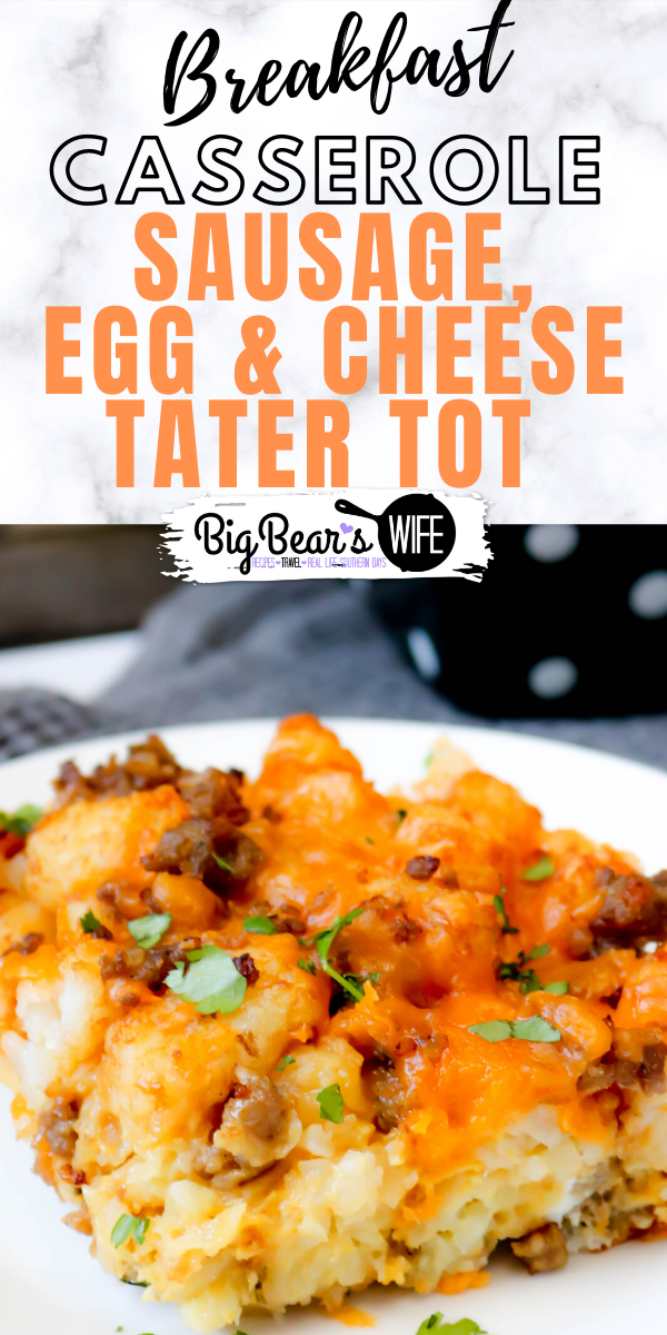 Sausage, Egg and Cheese Tater Tot Casserole - A breakfast casserole that's perfect any morningor even great made the night before! This Sausage, Egg and Cheese Tater Tot Casserole is packed with all of your breakfast favorites! via @bigbearswife