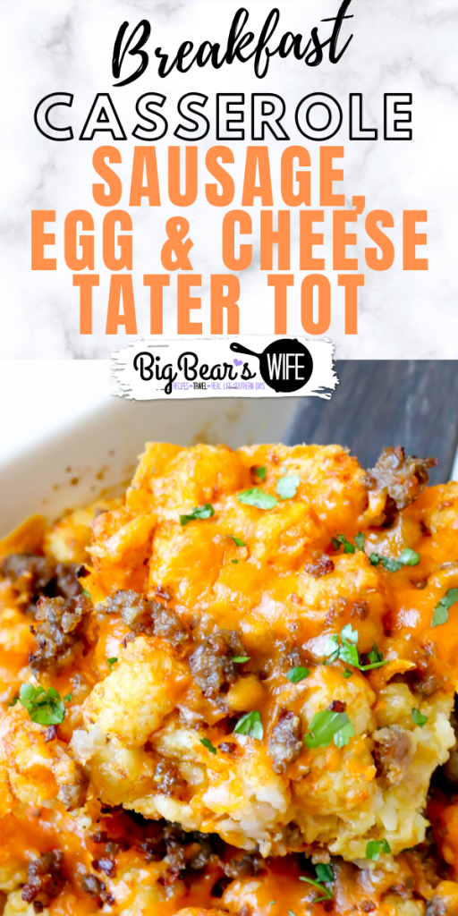 Sausage, Egg and Cheese Tater Tot Casserole - A breakfast casserole that's perfect any morningor even great made the night before! This Sausage, Egg and Cheese Tater Tot Casserole is packed with all of your breakfast favorites!