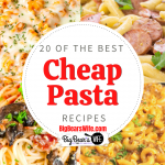 20 Cheap Pasta Recipes to make for Dinner