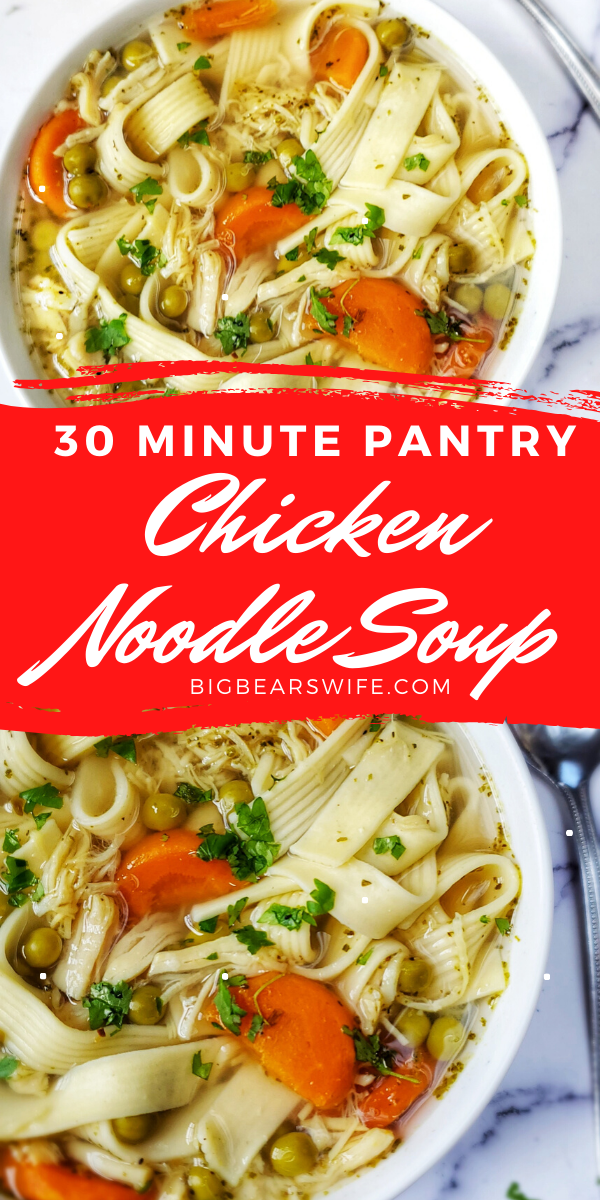 30 Minute Pantry Chicken Noodle Soup - Need a fast and easy home cooked meal using pantry ingredients? Have no fear, 30 Minute Pantry Chicken Noodle Soup is here! via @bigbearswife