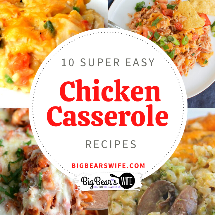 Chicken Casserole - Need some dinner ideas? Here are 10 Super Easy Chicken Casserole Recipes to try this month!