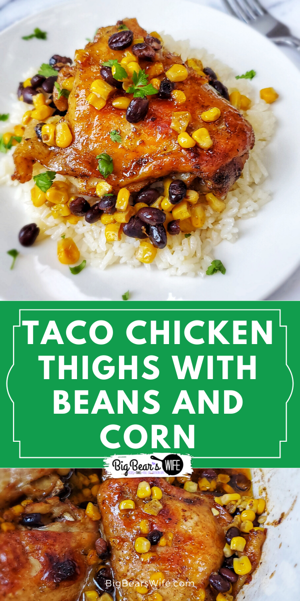 Taco Chicken Thighs with Beans and Corn - Taco Chicken Thighs with Beans and Corn is a one pot meal that's perfect on it's own or served on top of rice!  via @bigbearswife