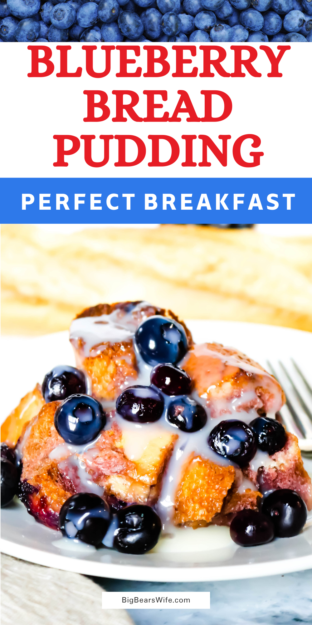 This Blueberry Bread Pudding is the perfect overnight make ahead recipe for breakfast or brunch! It's easy to toss together, hangs out in the fridge and then it's ready to bake the next morning! via @bigbearswife