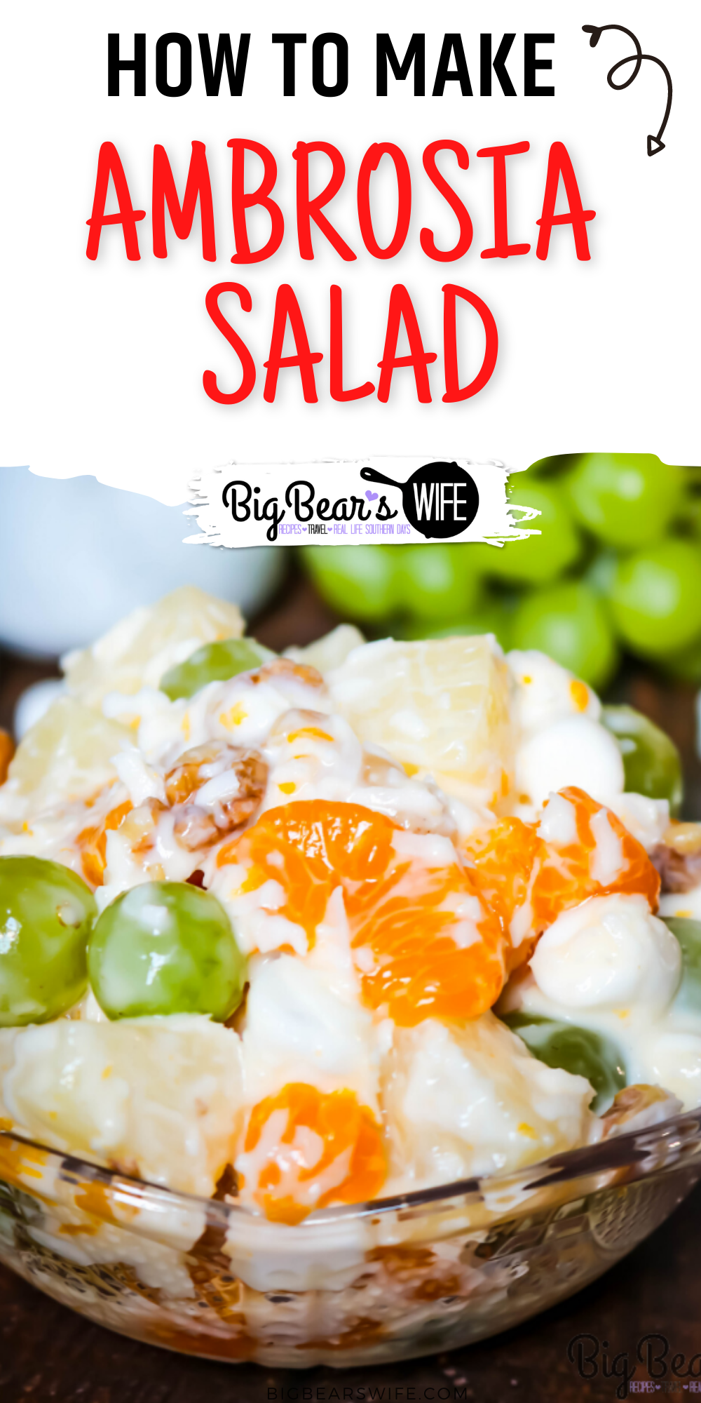 Ma' Southern Ambrosia Salad is a delicious southern fruit salad that's the perfect side dish for any family dinner or cookout! It's a chilled fruit salad made with pineapple, mandarin oranges, green grapes, marshmallows, coconut and walnuts. via @bigbearswife