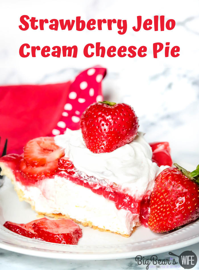Strawberry Jello Cream Cheese Pie - There is just something about strawberry pie that screams summer! This Strawberry Jello Cream Cheese Pie is a layered cream cheese and strawberry pie taste like cheesecake topped with a summer strawberry sauce!