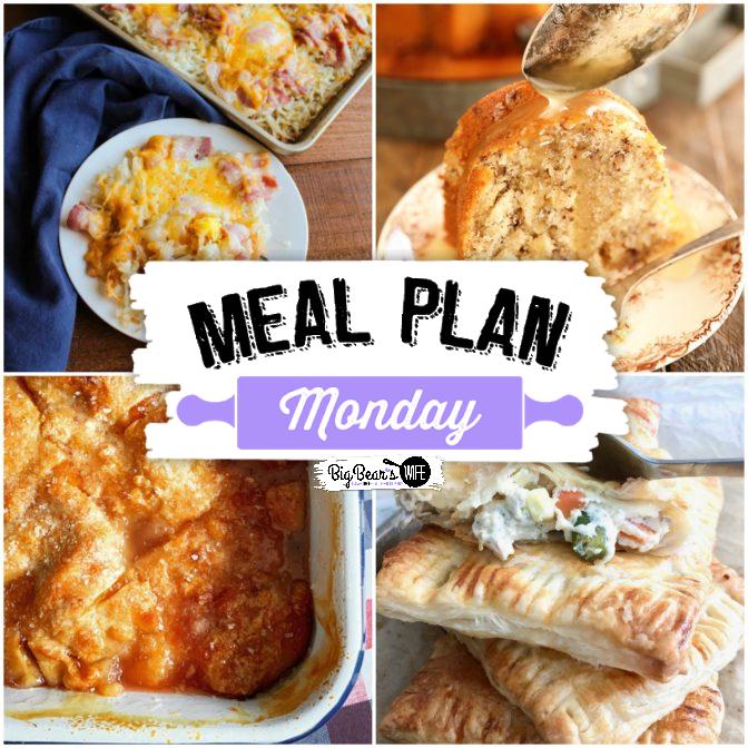 Meal Plan Monday 228 - featuring recipes like Peach Dumpling Cobbler , Egg Sheet Pan Breakfast, Chicken Pot Hand Pies, Bama Butter Cake and more! via @bigbearswife