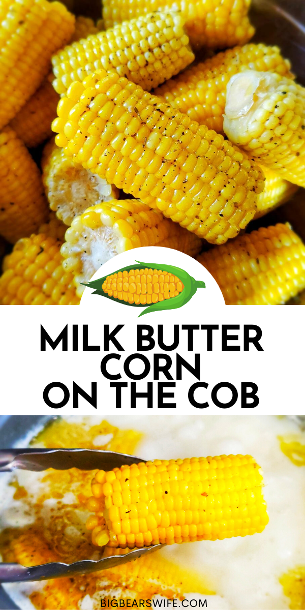 Making Milk Butter Corn on the Cob by boiling corn on the cob in a mix of milk and butter makes some of the most delicious corn on the cob. This might be the best corn on the cob ever!
