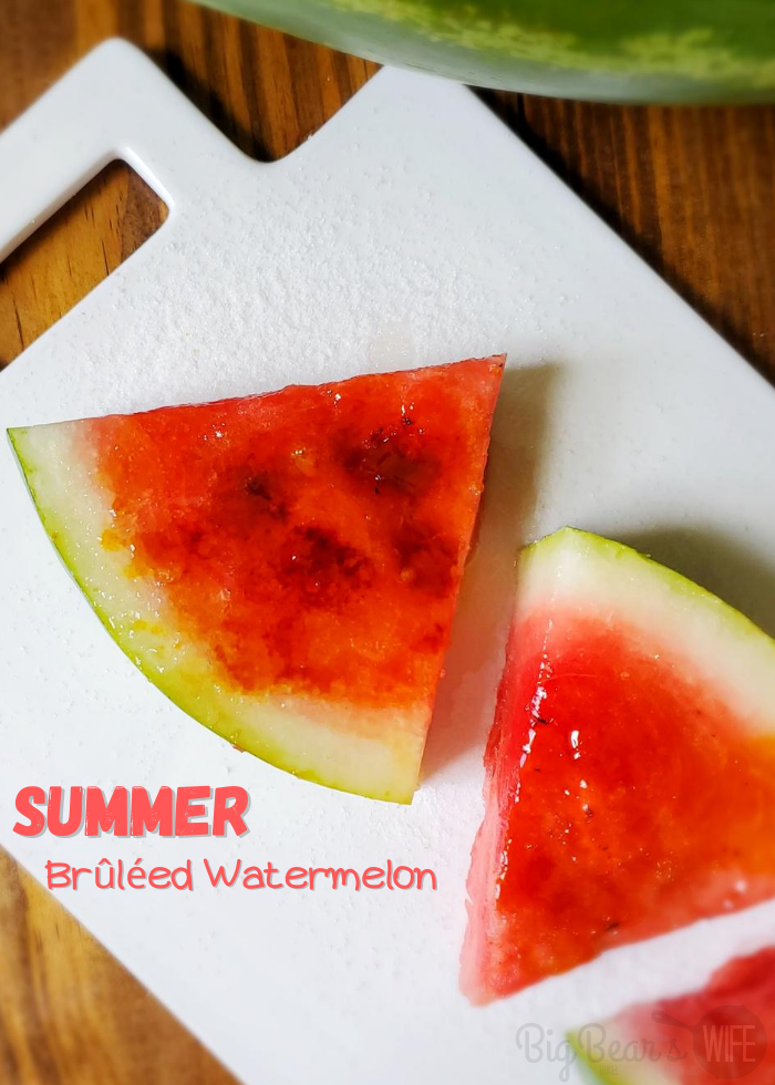 You've heard of  Crème brûlée but have you had Summer Brûléed Watermelon? Forget the salt on that watermelon, we're adding some sugar! This sweet summer treat takes fresh watermelon and adds a crunchy Brûléed topping that is dessert perfection!