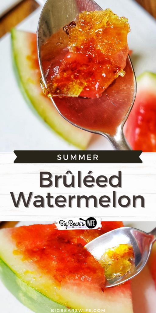 Summer Brûléed Watermelon