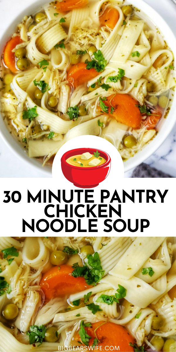 Need a fast and easy home cooked meal using pantry ingredients? Have no fear, 30 Minute Pantry Chicken Noodle Soup is here! via @bigbearswife