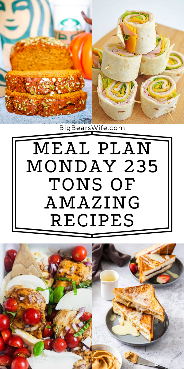 Welcome to Meal Plan Monday 235! This week's featured recipes include, Caprese Chicken with Balsamic Glaze, Hong Kong Style French Toast, Cheese Pinwheels and Copycat Starbucks Pumpkin Bread! Plus tons more recipe from bloggers all over the world! via @bigbearswife