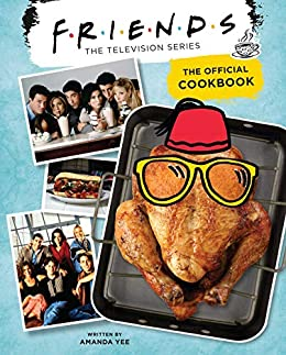 Friends: The Official Cookbook