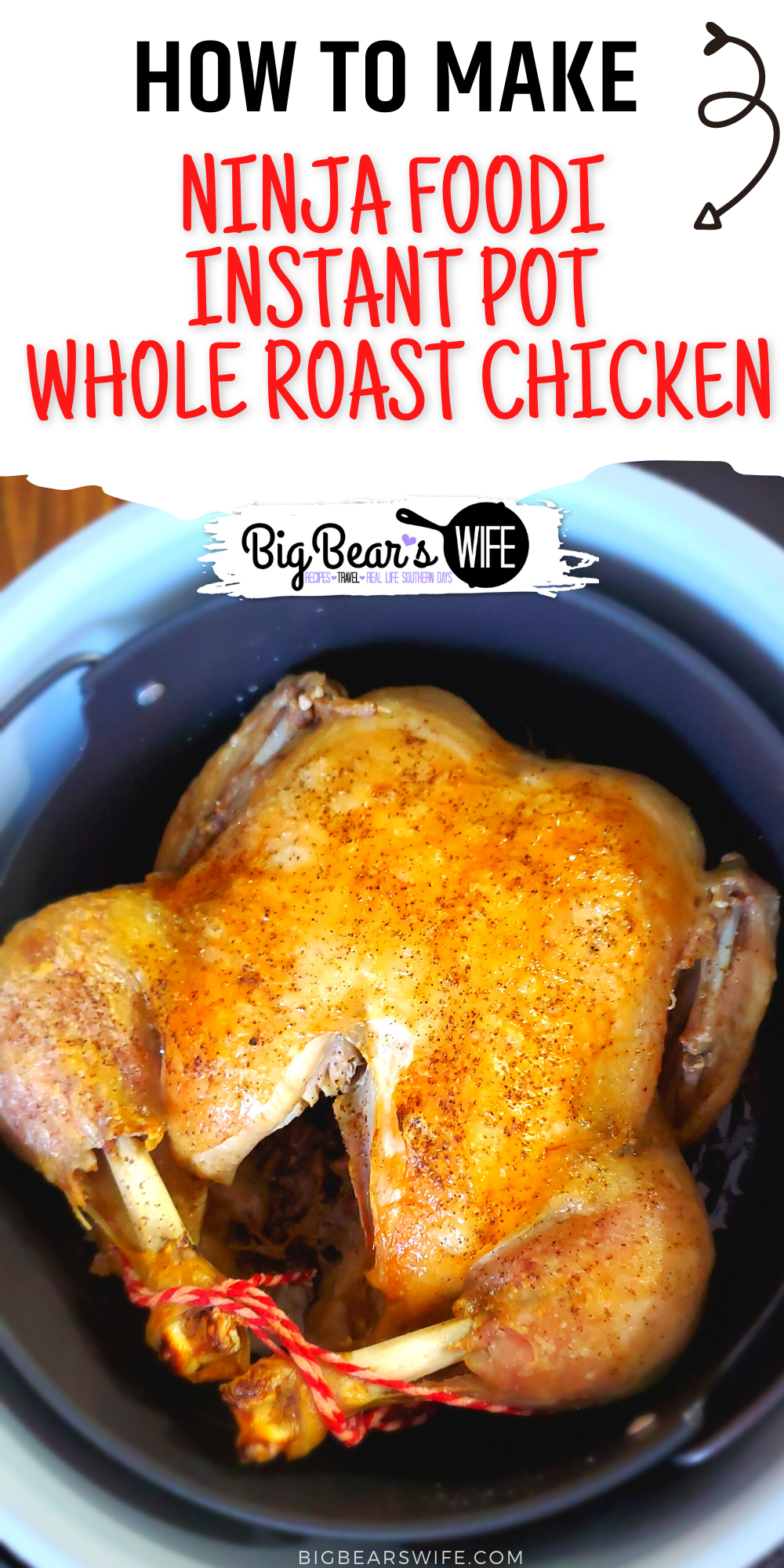 Ninja Foodi Instant Pot Whole Roast Chicken - If you have a Ninja Foodie you'll want this easy recipe for Ninja Foodie Instant Pot Whole Roast Chicken! Use the Instant Pot setting to cook the chicken and the air fryer setting to crisp the skin! via @bigbearswife
