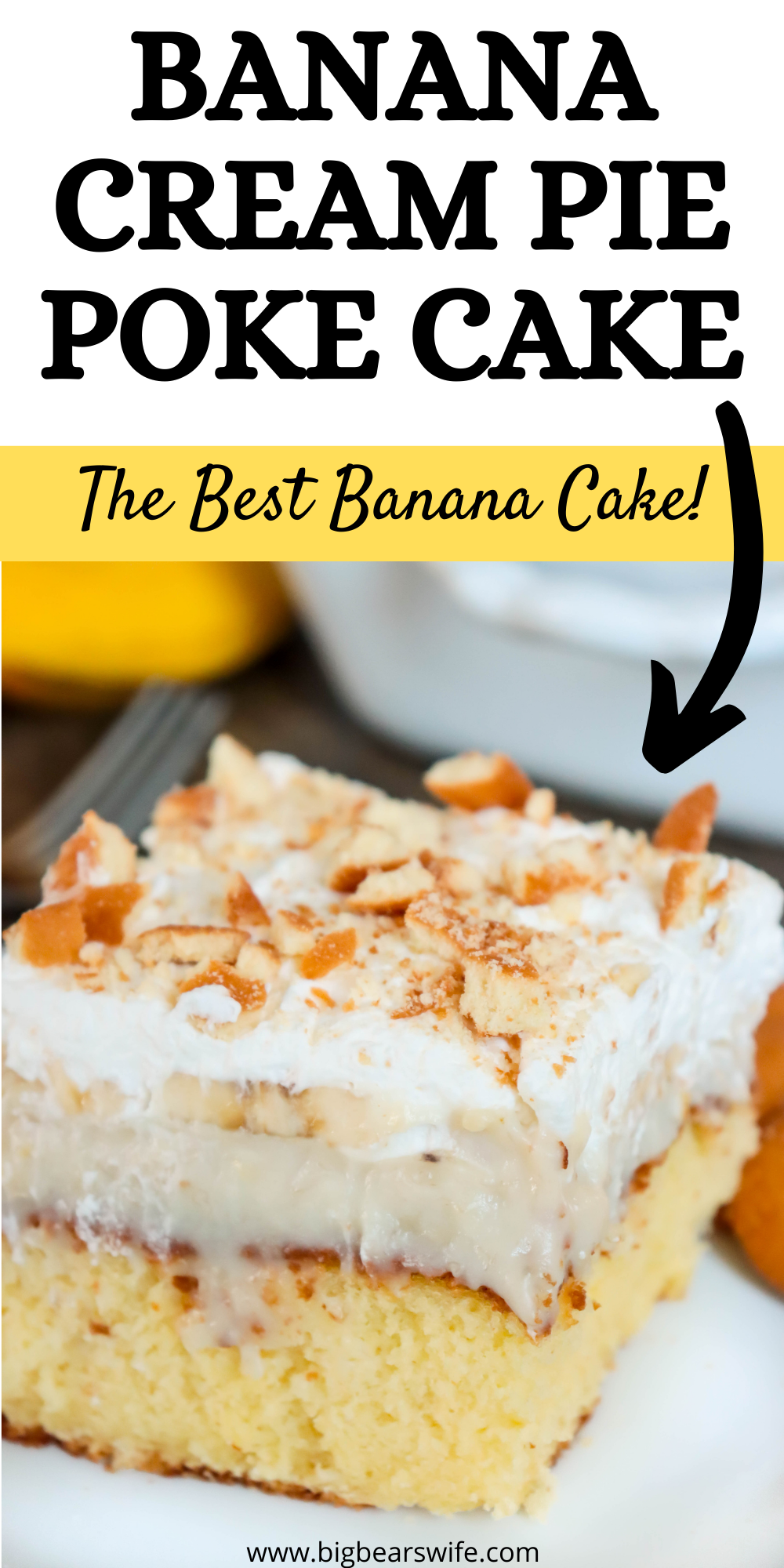 Combine a banana cream pie and southern poke cake to make the perfect southern party dessert! This banana cake has layers of homemade yellow cake, homemade banana pudding, slices of fresh bananas and homemade Crème Chantilly! via @bigbearswife