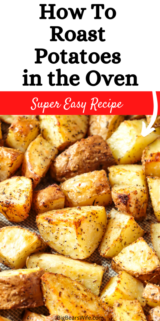 Roasted Potatoes are tender and delicious additions to any meals or recipe! Learn How To Roast Potatoes in the Oven and serve them with dinner this week!