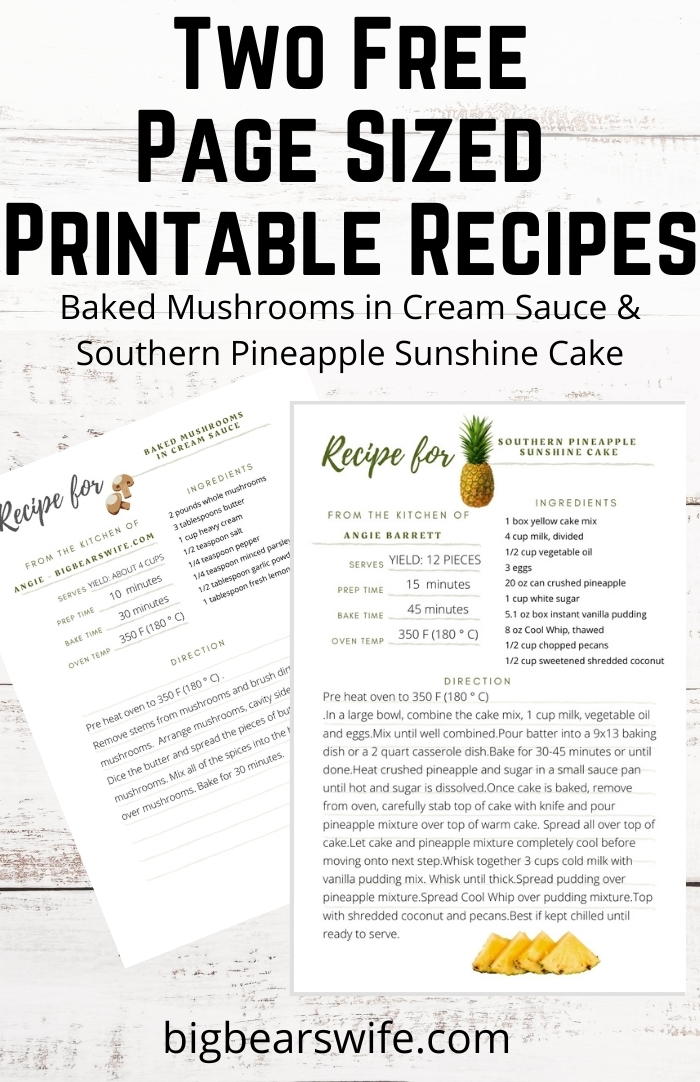 Collecting recipes? Love to print recipes out and save them for later in a recipe binder? I've got a gift for you! This week, I've got 2 Free Page Sized Printable Recipes - Baked Mushrooms in Cream Sauce and Southern Pineapple Sunshine Cake! via @bigbearswife
