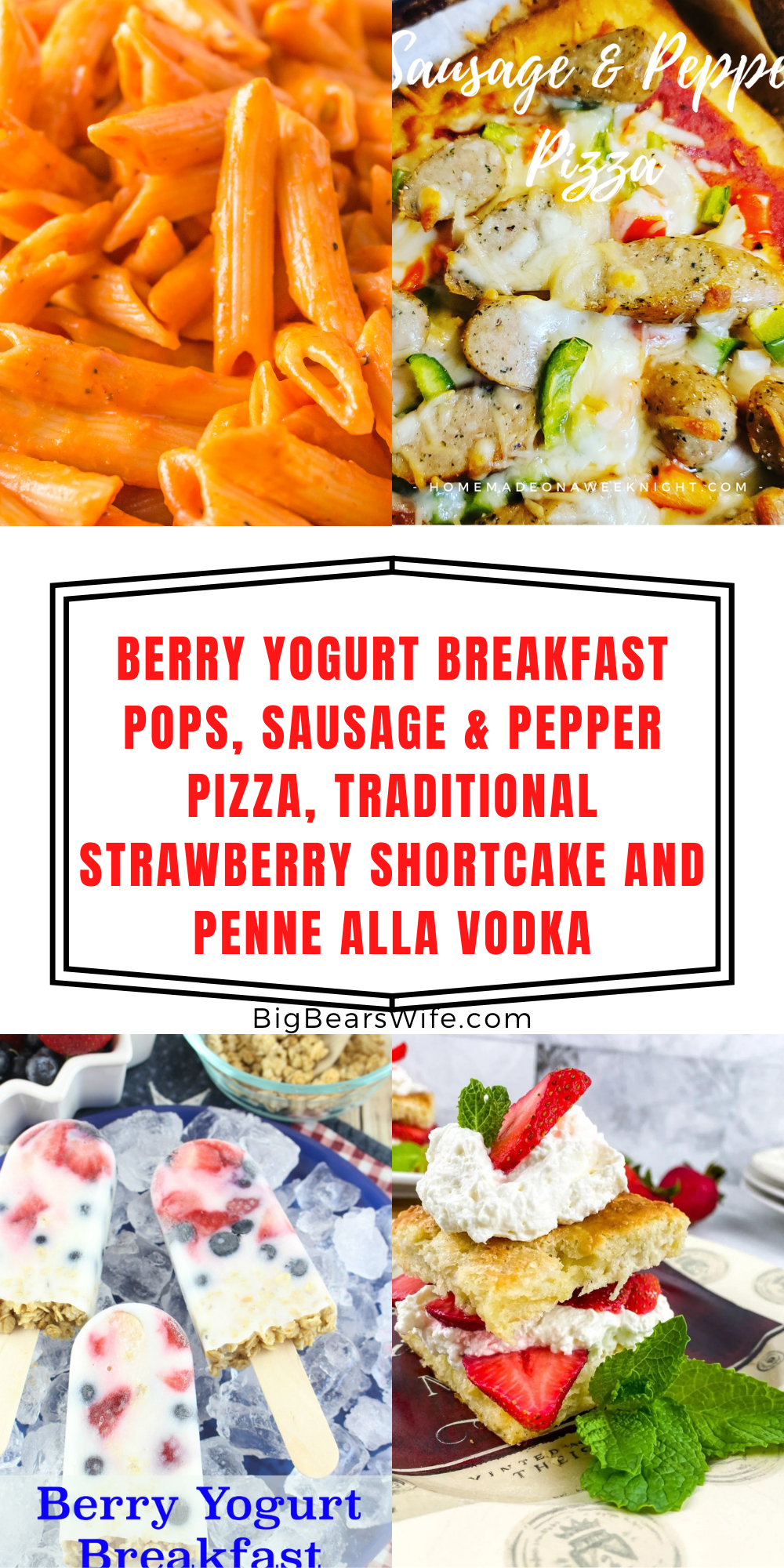 Welcome to Meal Plan Monday 271!  This week we're featuring recipes for Berry Yogurt Breakfast Pops, Sausage & Pepper Pizza, Traditional Strawberry Shortcake and Penne Alla Vodka! via @bigbearswife