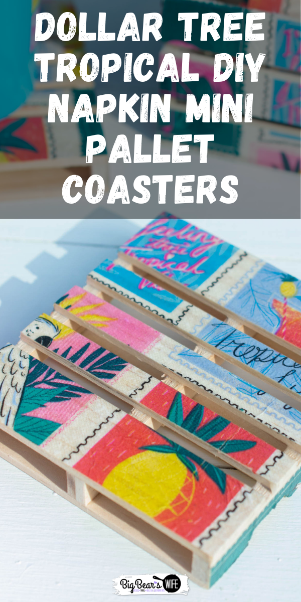 These adorable Dollar Tree Tropical DIY Napkin Mini Pallet Coasters are perfect for summer and super cute for the patio or beside the pool! They're made using napkins, mod podge and mini wooden pallets from Dollar Tree! This step by step photo tutorial will show you exactly how to make Napkin Mini Pallet Coasters   via @bigbearswife