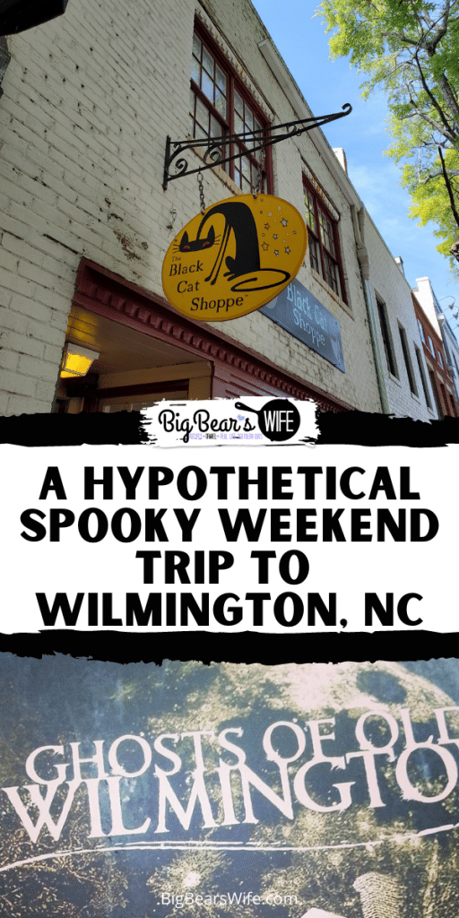 A Hypothetical Spooky Weekend Trip to Wilmington, NC