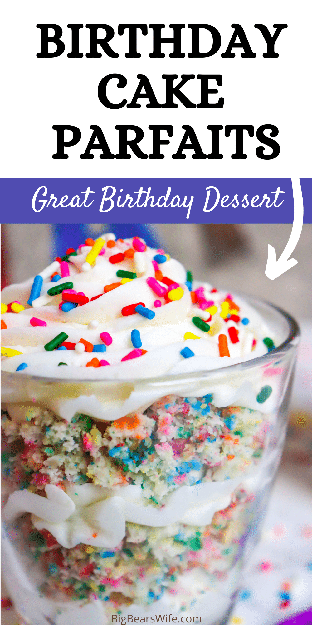 Time to celebrate a birthday? These fun Birthday Cake Parfaits are perfect for birthday celebrations! Super easy to make and full of that classic birthday cake flavor and rainbow sprinkles! via @bigbearswife
