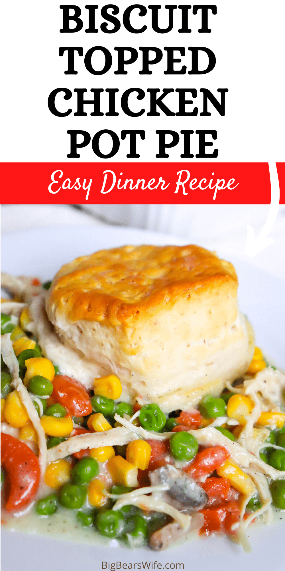 Biscuit Topped Chicken Pot Pie - a homemade chicken pot pie filling of chicken, carrots, peas and mushrooms topped with buttery golden baked biscuits!  via @bigbearswife