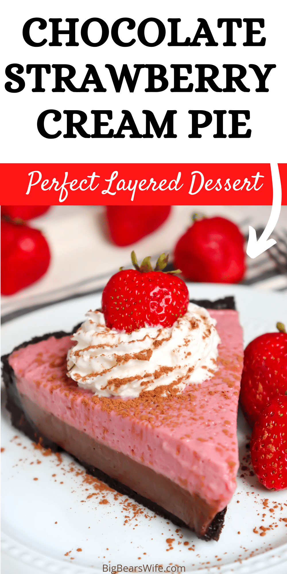 Love Chocolate and Strawberry together? This Chocolate Strawberry Cream Pie combines both flavors with a chocolate cookie crust, homemade chocolate pie layer that is topped with a homemade strawberry pudding pie layer and Crème Chantilly! via @bigbearswife