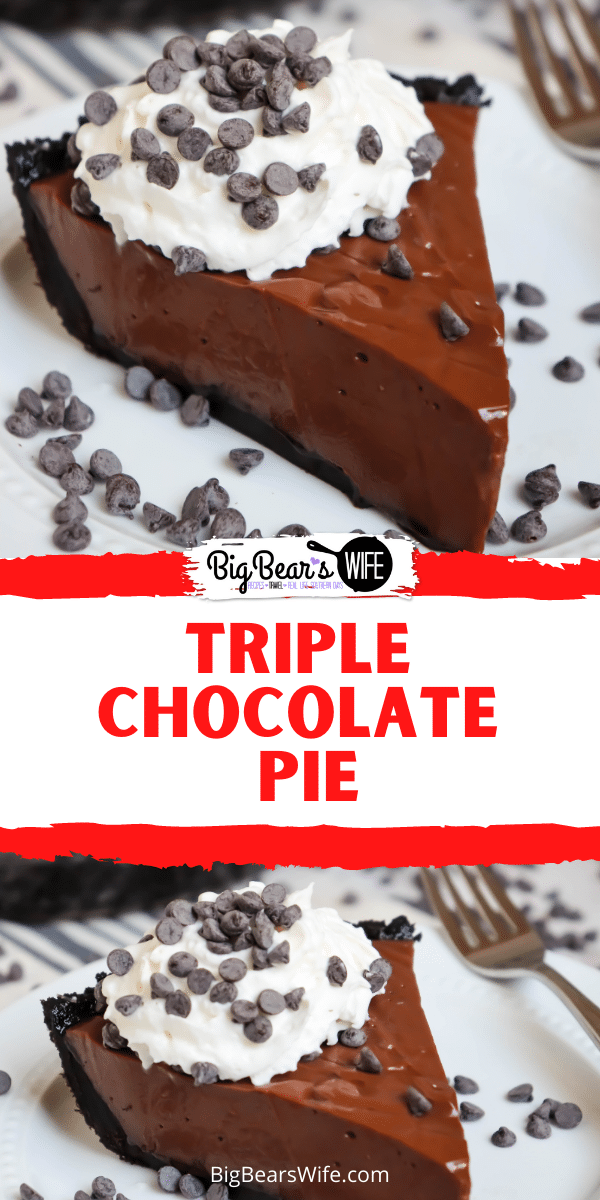 Triple Chocolate Pie - A homemade, creamy and amazing chocolate pie that has a chocolate cookie crust, chocolate pie filling and topped with lots of mini chocolate chips!  via @bigbearswife